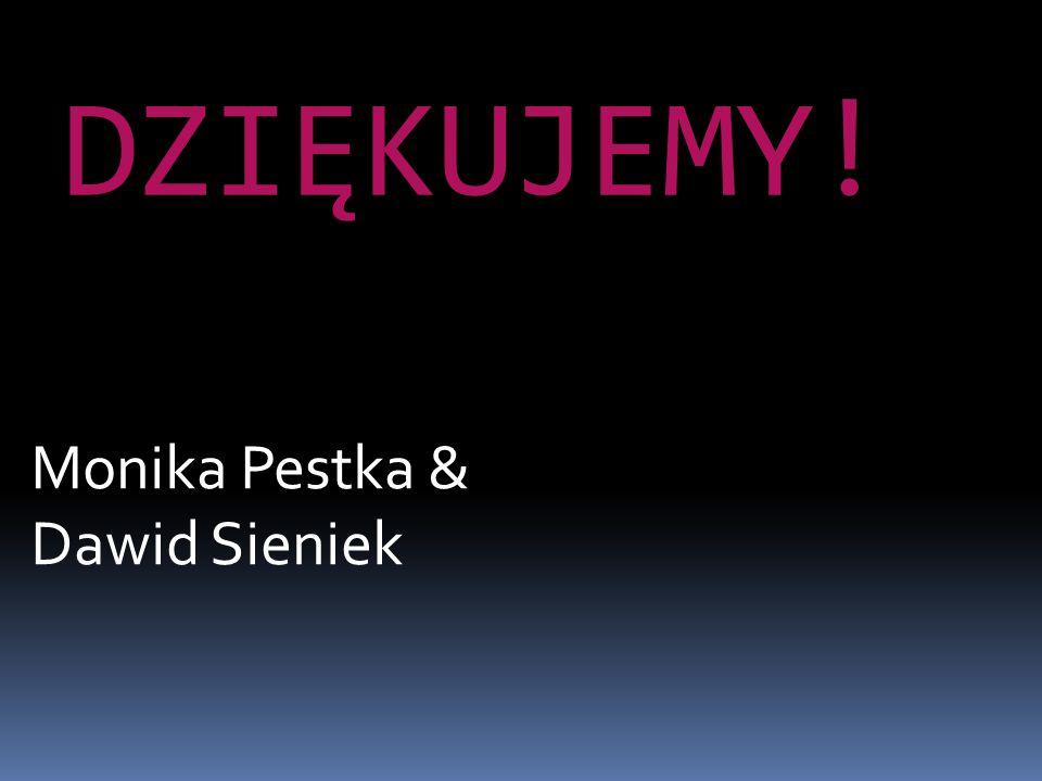 DZIĘKUJEMY! Monika Pestka & Dawid Sieniek