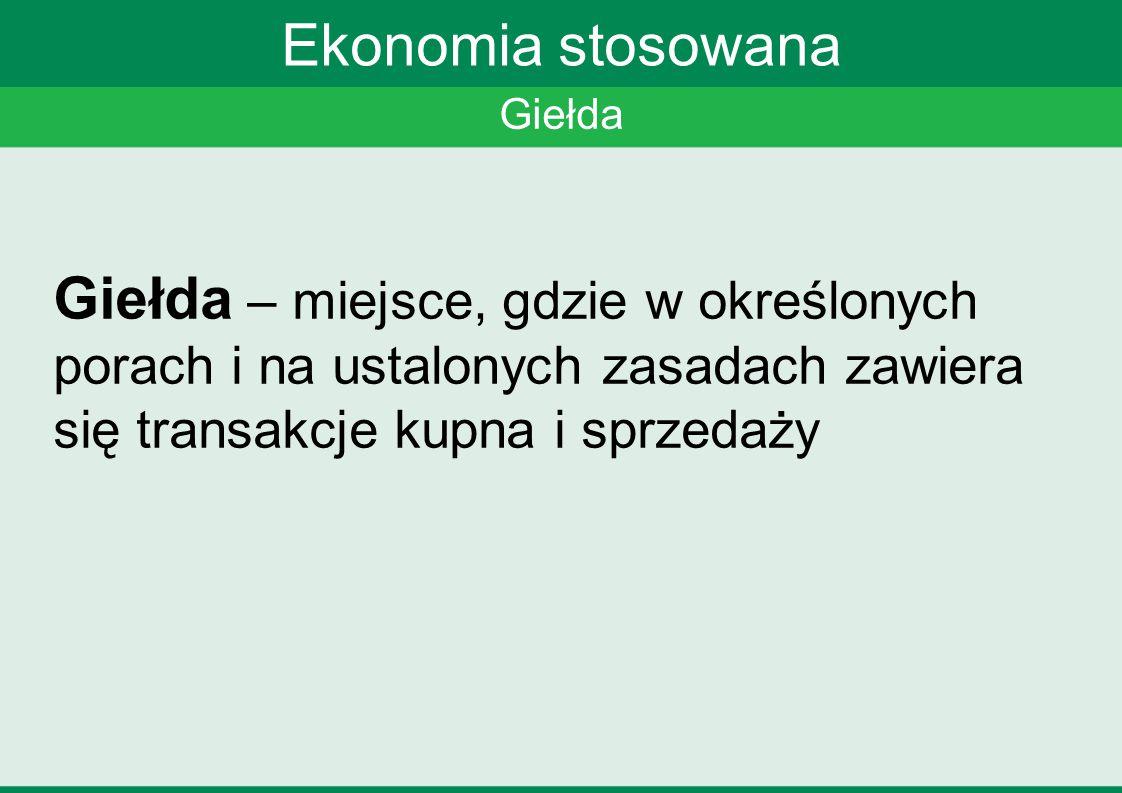 Ekonomia stosowana Giełda.