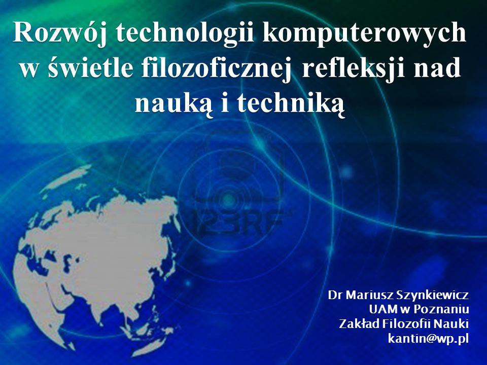 Rozwój technologii komputerowych w świetle filozoficznej refleksji nad nauką i techniką