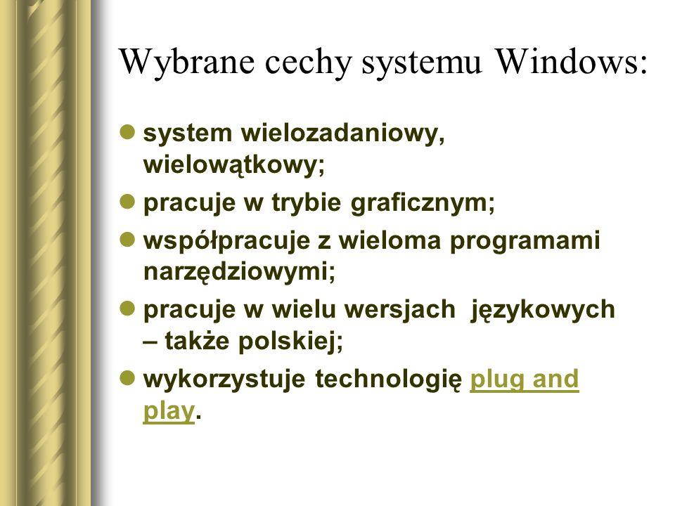 Wybrane cechy systemu Windows: