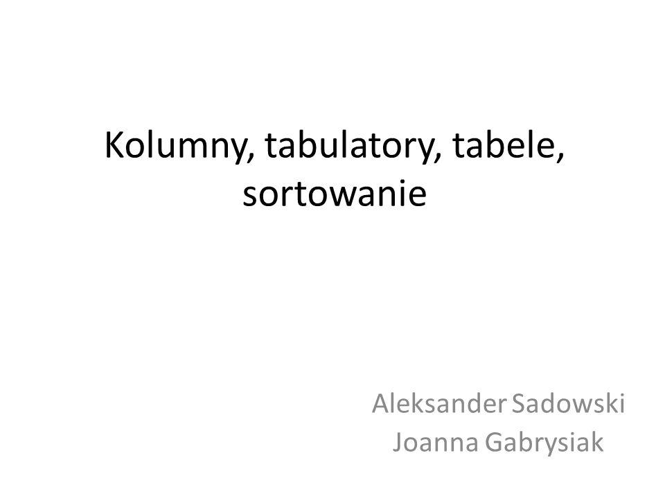 Kolumny, tabulatory, tabele, sortowanie
