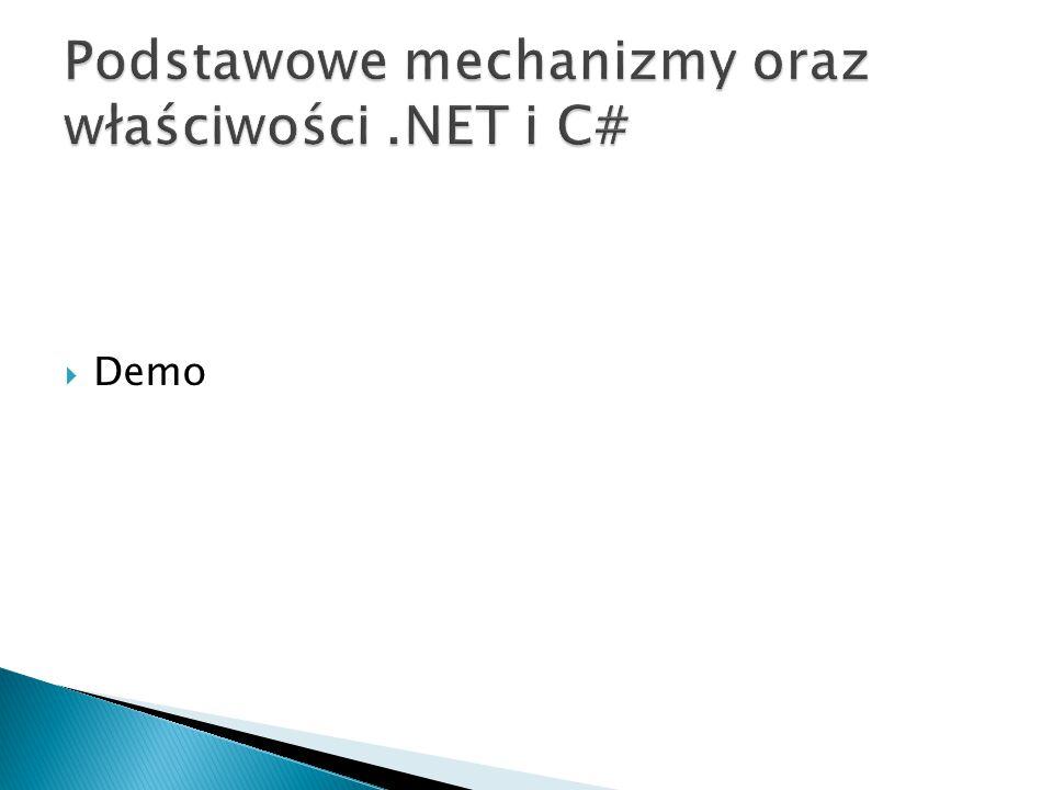 Podstawowe mechanizmy oraz właściwości .NET i C#