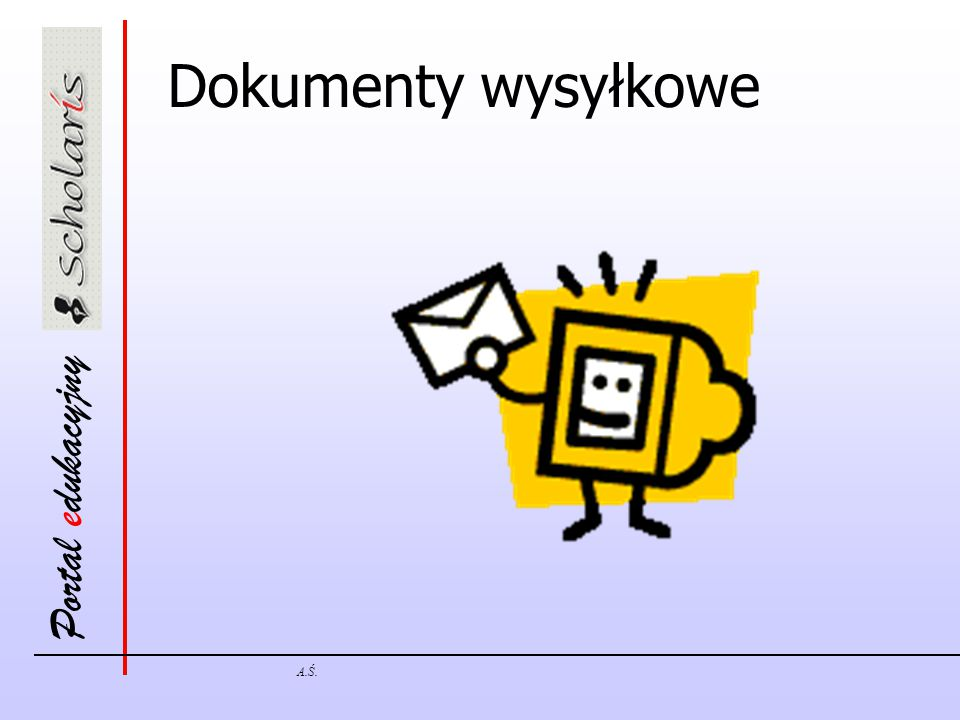 Dokumenty wysyłkowe A.Ś.