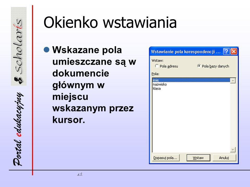 Okienko wstawiania Wskazane pola umieszczane są w dokumencie głównym w miejscu wskazanym przez kursor.