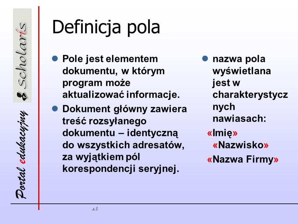 Definicja pola Pole jest elementem dokumentu, w którym program może aktualizować informacje.
