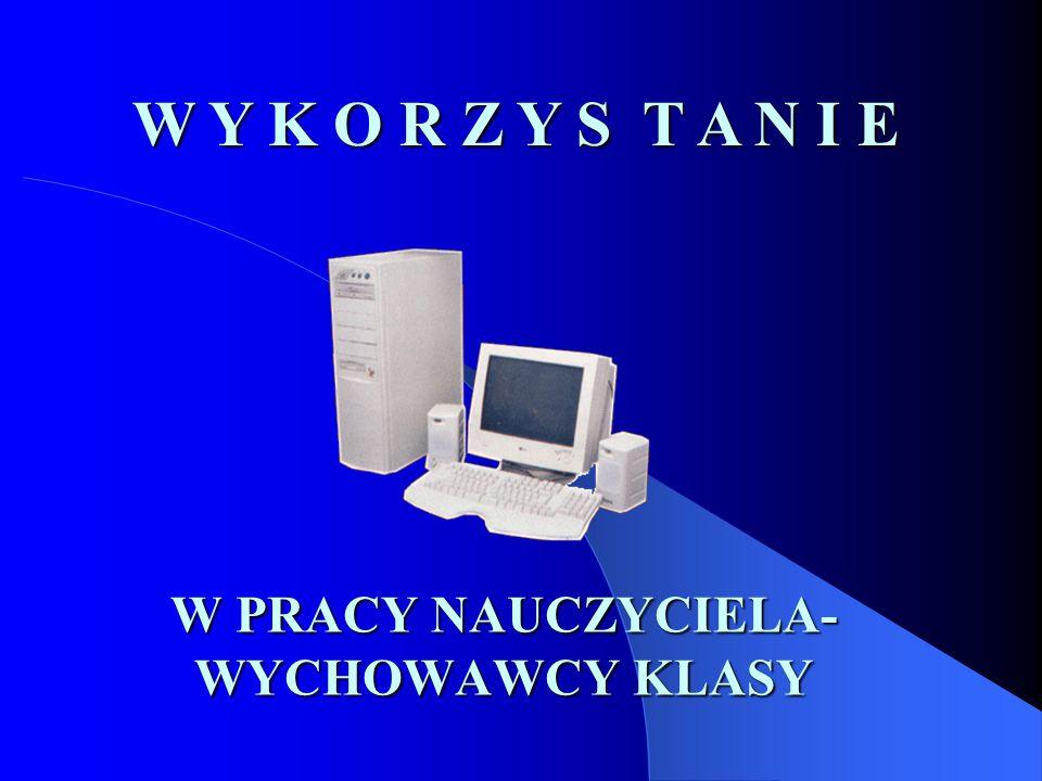 W PRACY NAUCZYCIELA- WYCHOWAWCY KLASY