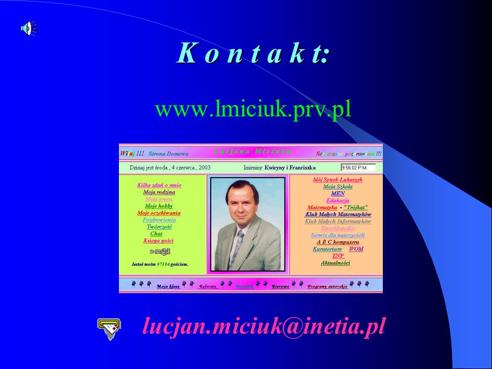 K o n t a k t: www.lmiciuk.prv.pl lucjan.miciuk@inetia.pl