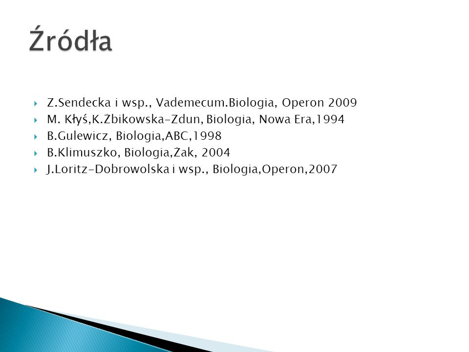 Źródła Z.Sendecka i wsp., Vademecum.Biologia, Operon 2009