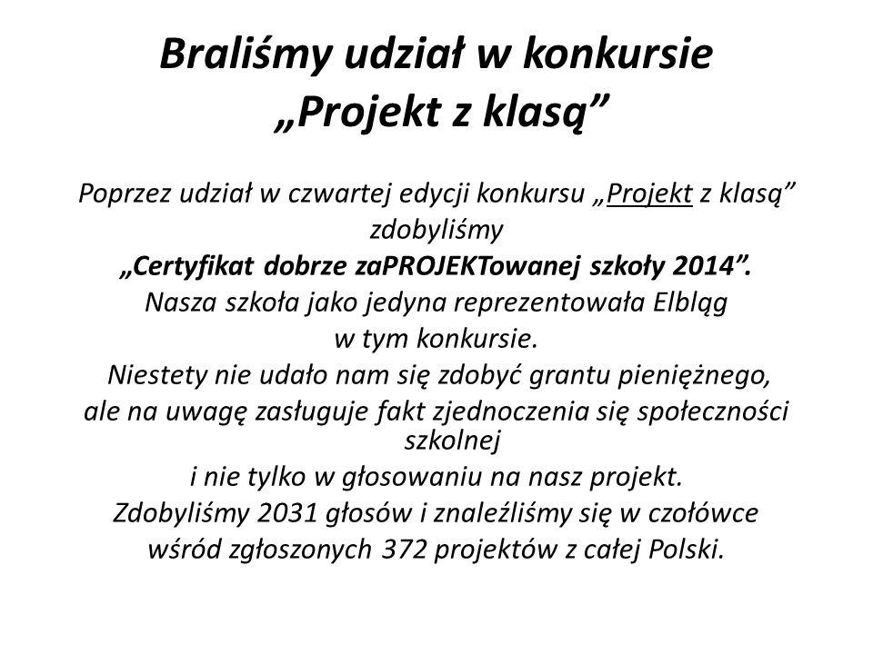 """Braliśmy udział w konkursie """"Projekt z klasą"""