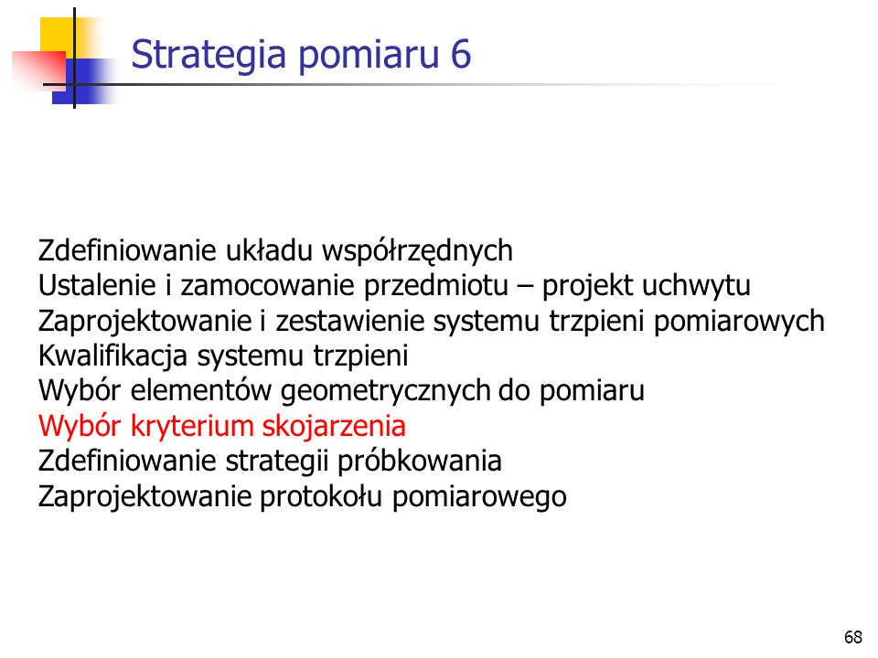 Strategia pomiaru 6 Zdefiniowanie układu współrzędnych