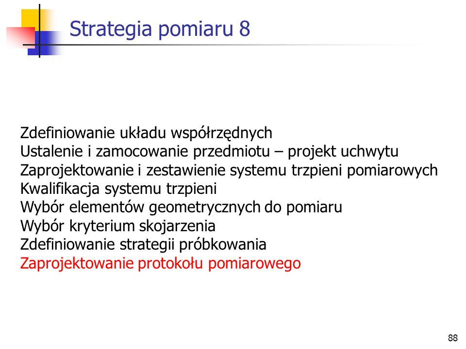 Strategia pomiaru 8 Zdefiniowanie układu współrzędnych