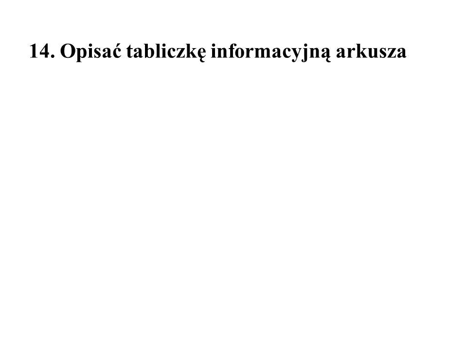 14. Opisać tabliczkę informacyjną arkusza