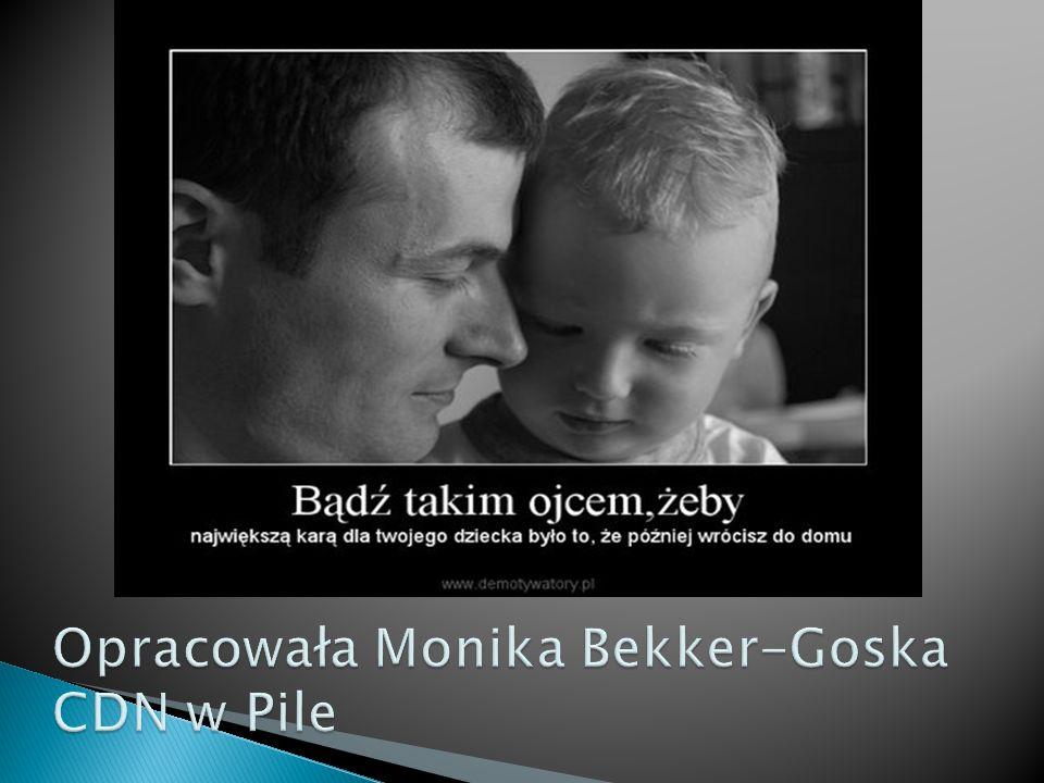 Opracowała Monika Bekker-Goska CDN w Pile