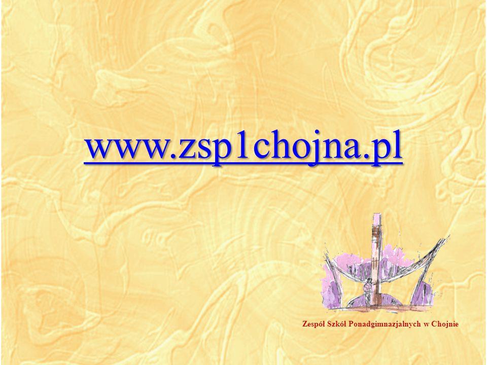 www.zsp1chojna.pl Zespół Szkół Ponadgimnazjalnych w Chojnie