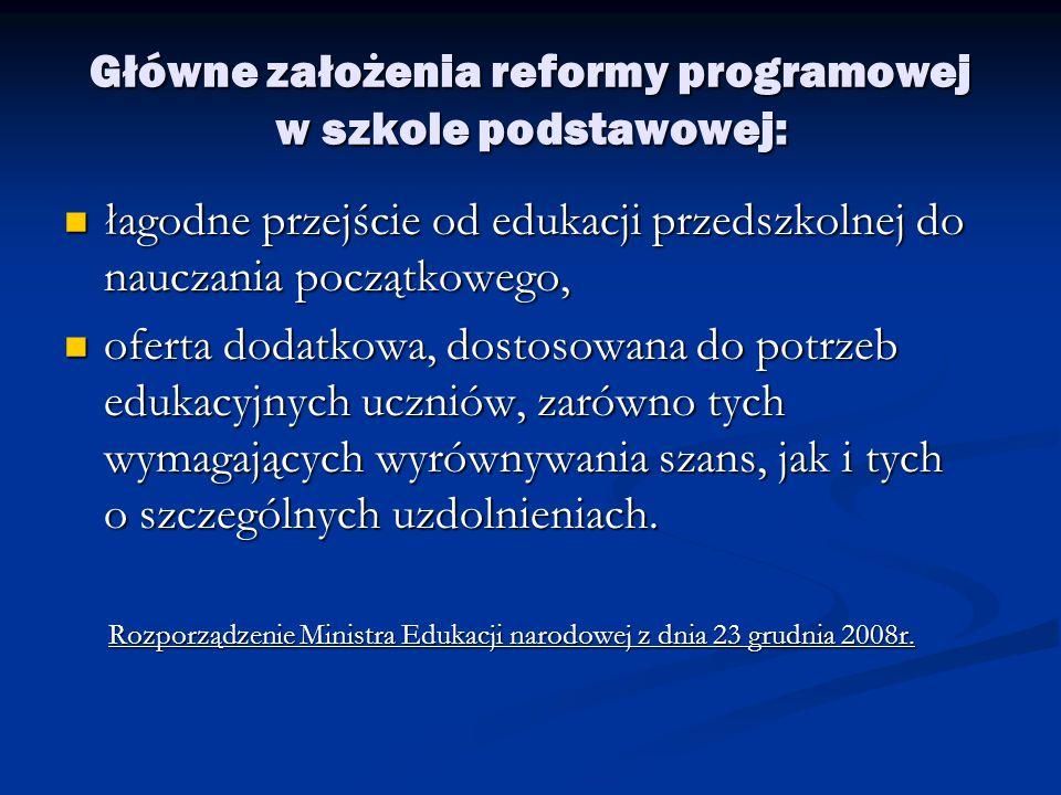 Główne założenia reformy programowej w szkole podstawowej: