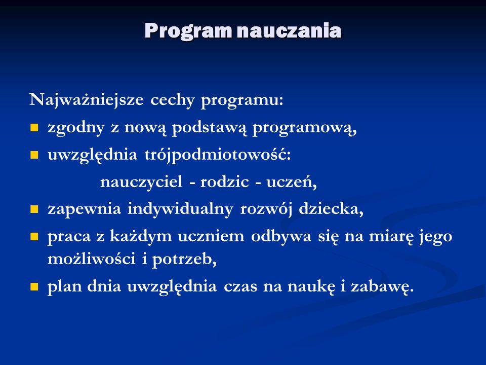 Program nauczania Najważniejsze cechy programu: