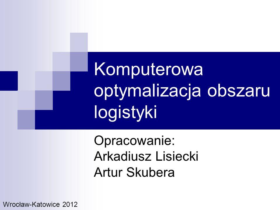Komputerowa optymalizacja obszaru logistyki