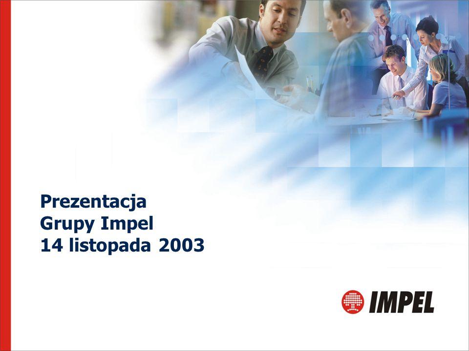 Prezentacja Grupy Impel 14 listopada 2003