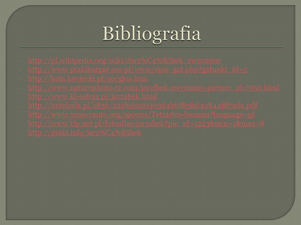 Bibliografia http://pl.wikipedia.org/wiki/Jarz%C4%85bek_zwyczajny