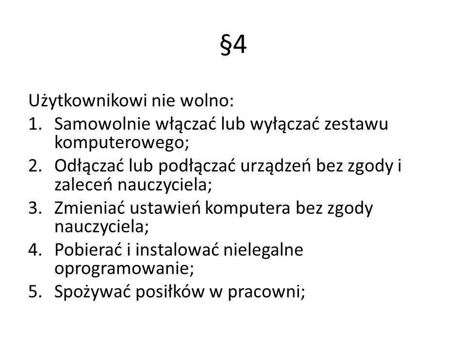 §4 Użytkownikowi nie wolno: