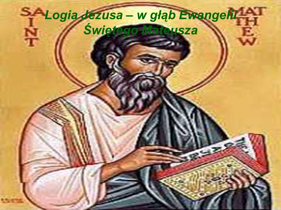 Logia Jezusa – w głąb Ewangelii Świętego Mateusza
