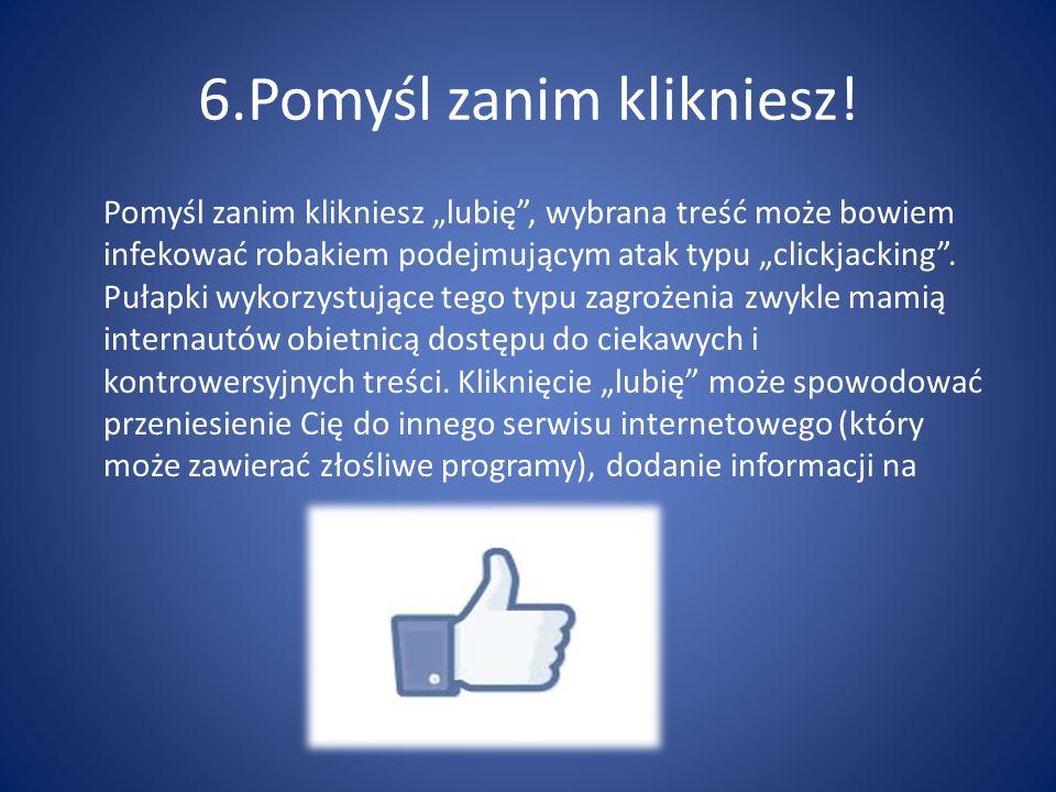 6.Pomyśl zanim klikniesz!