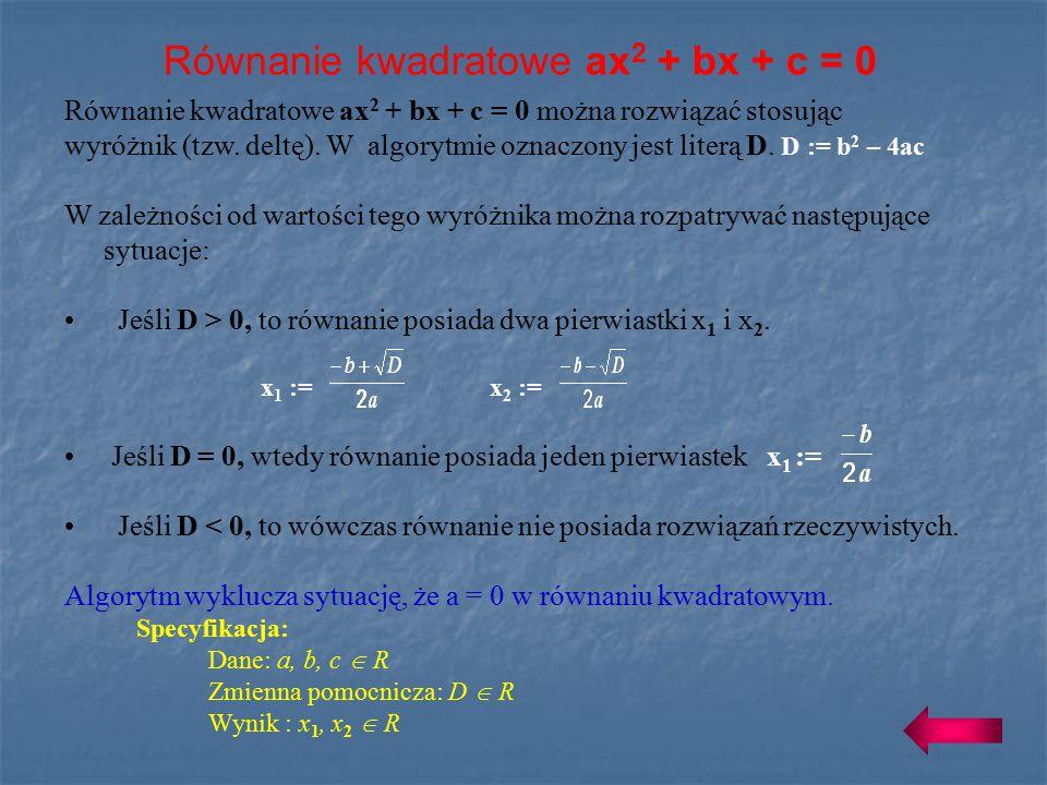 Równanie kwadratowe ax2 + bx + c = 0