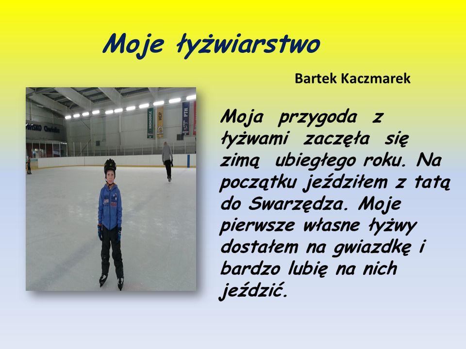 Moje łyżwiarstwo Bartek Kaczmarek