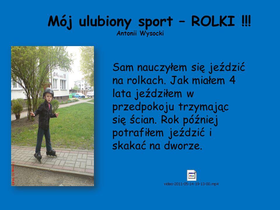 Mój ulubiony sport – ROLKI !!! Antonii Wysocki
