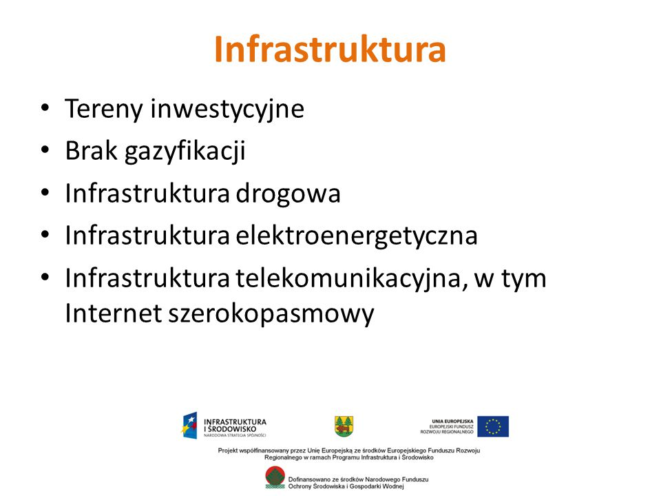Infrastruktura Tereny inwestycyjne Brak gazyfikacji