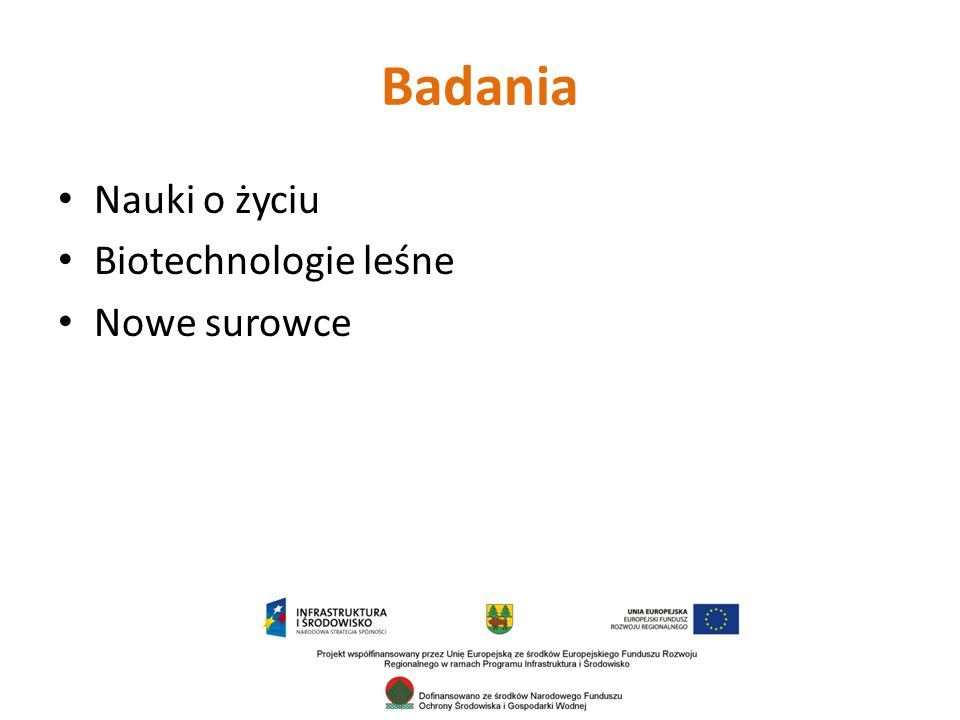 Badania Nauki o życiu Biotechnologie leśne Nowe surowce