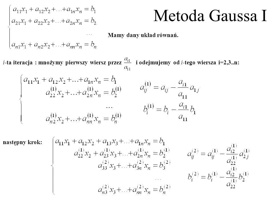 Metoda Gaussa I Mamy dany układ równań.