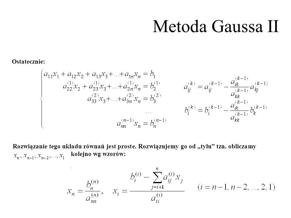 Metoda Gaussa II Ostatecznie: