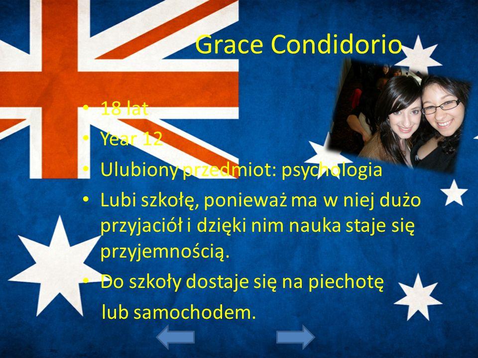 Grace Condidorio 18 lat Year 12 Ulubiony przedmiot: psychologia