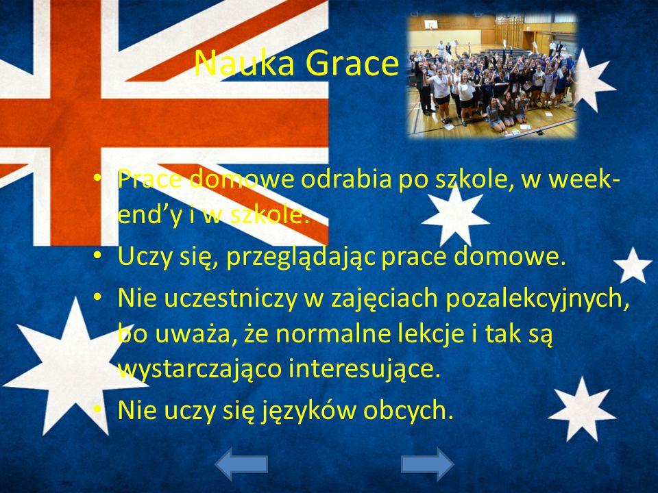 Nauka Grace Prace domowe odrabia po szkole, w week-end'y i w szkole.