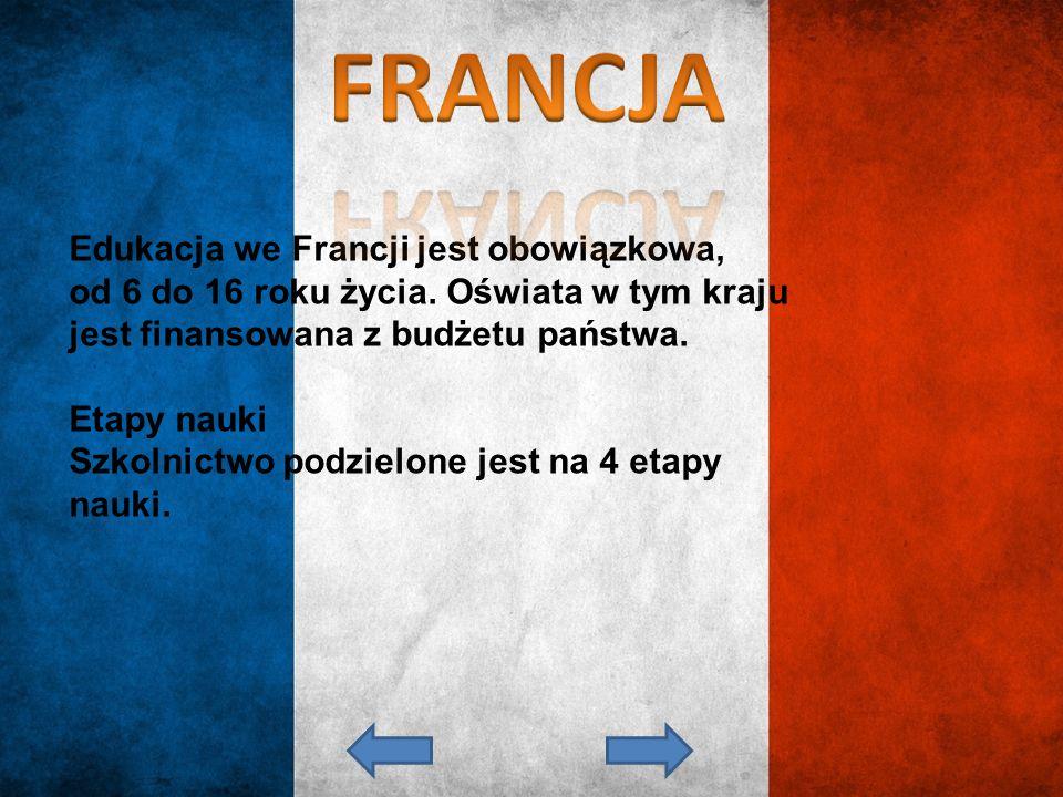 FRANCJA Edukacja we Francji jest obowiązkowa,