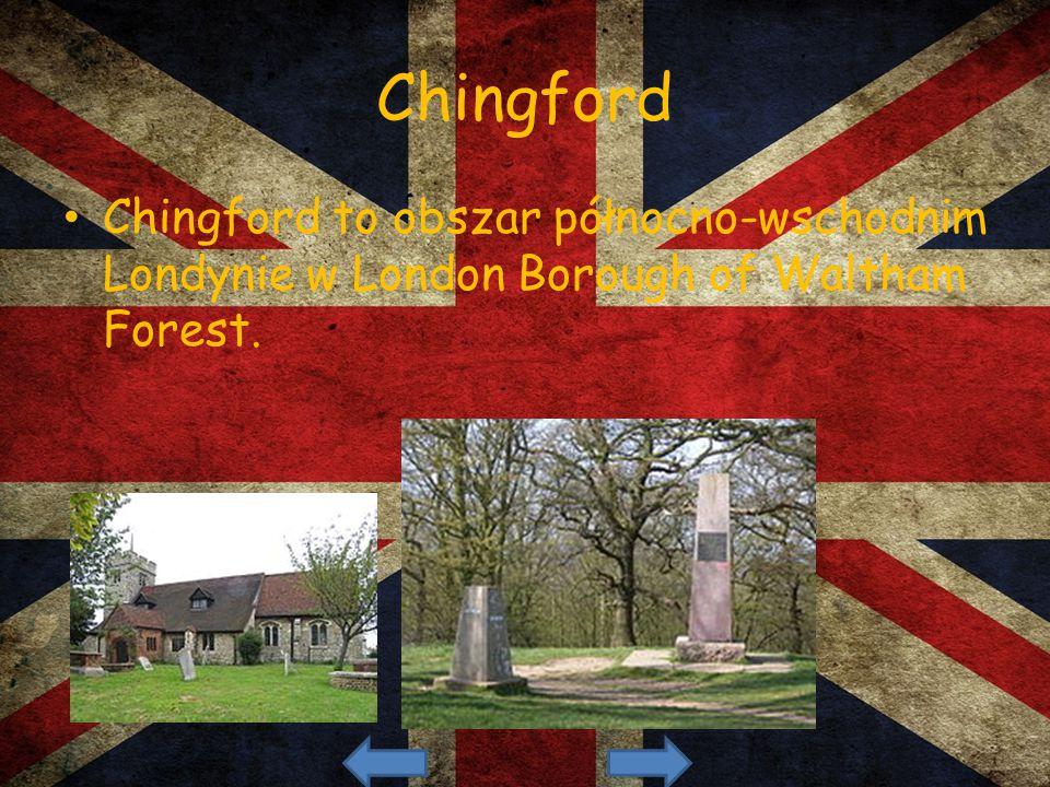 Chingford Chingford to obszar północno-wschodnim Londynie w London Borough of Waltham Forest.