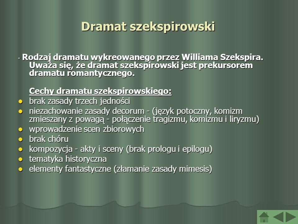 Dramat szekspirowski Cechy dramatu szekspirowskiego: