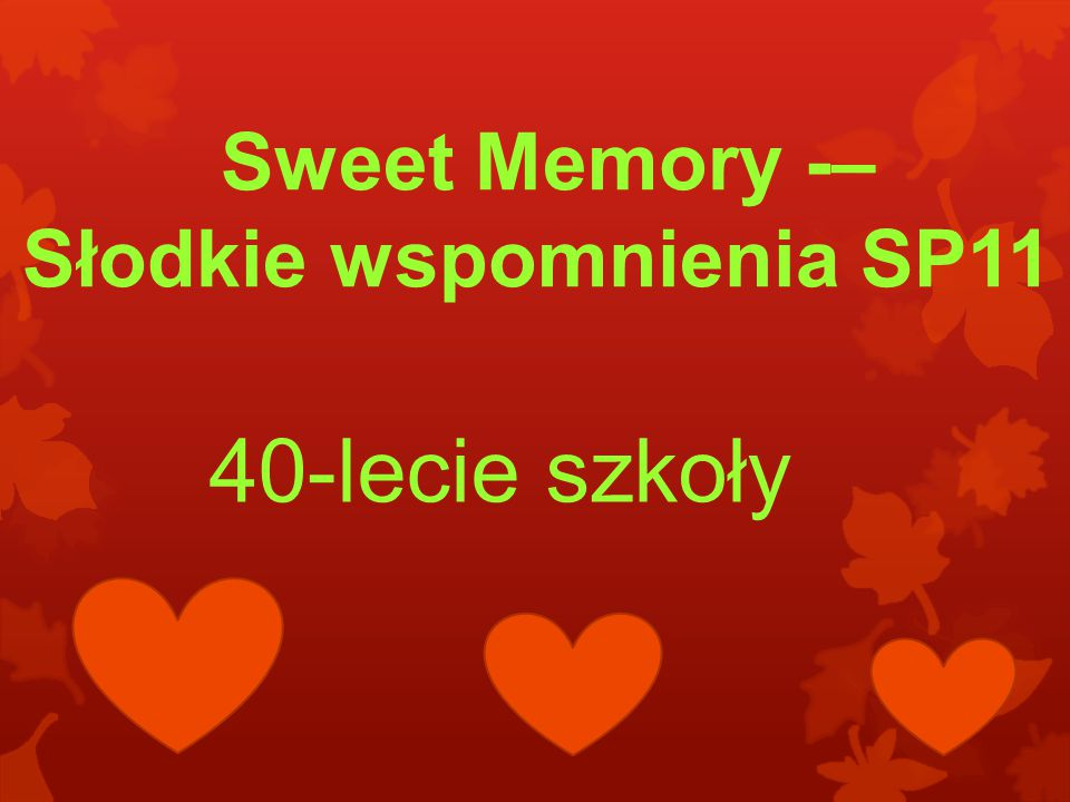 Sweet Memory -– Słodkie wspomnienia SP11