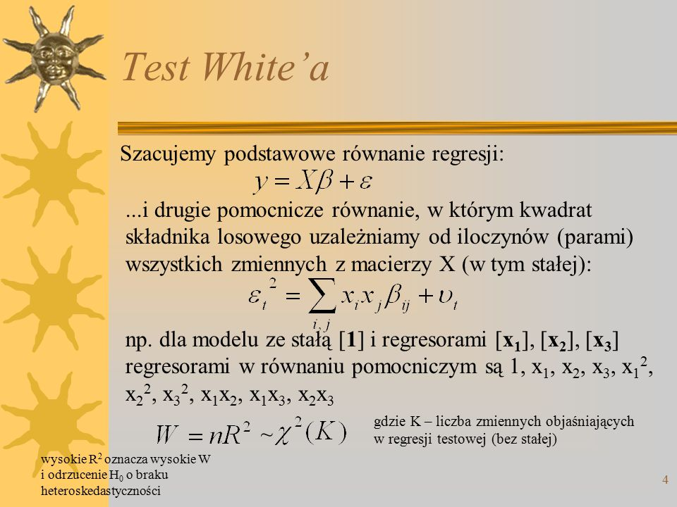 Test White'a Szacujemy podstawowe równanie regresji: