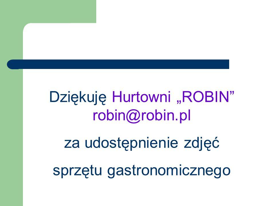"""Dziękuję Hurtowni """"ROBIN robin@robin.pl za udostępnienie zdjęć"""