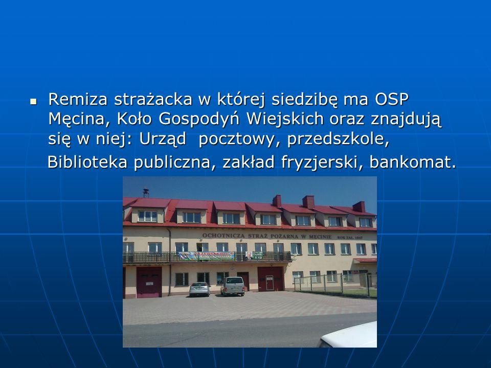 Remiza strażacka w której siedzibę ma OSP Męcina, Koło Gospodyń Wiejskich oraz znajdują się w niej: Urząd pocztowy, przedszkole,