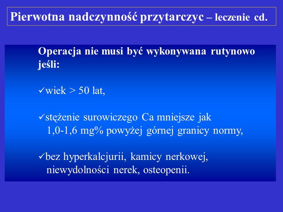 Pierwotna nadczynność przytarczyc – leczenie cd.