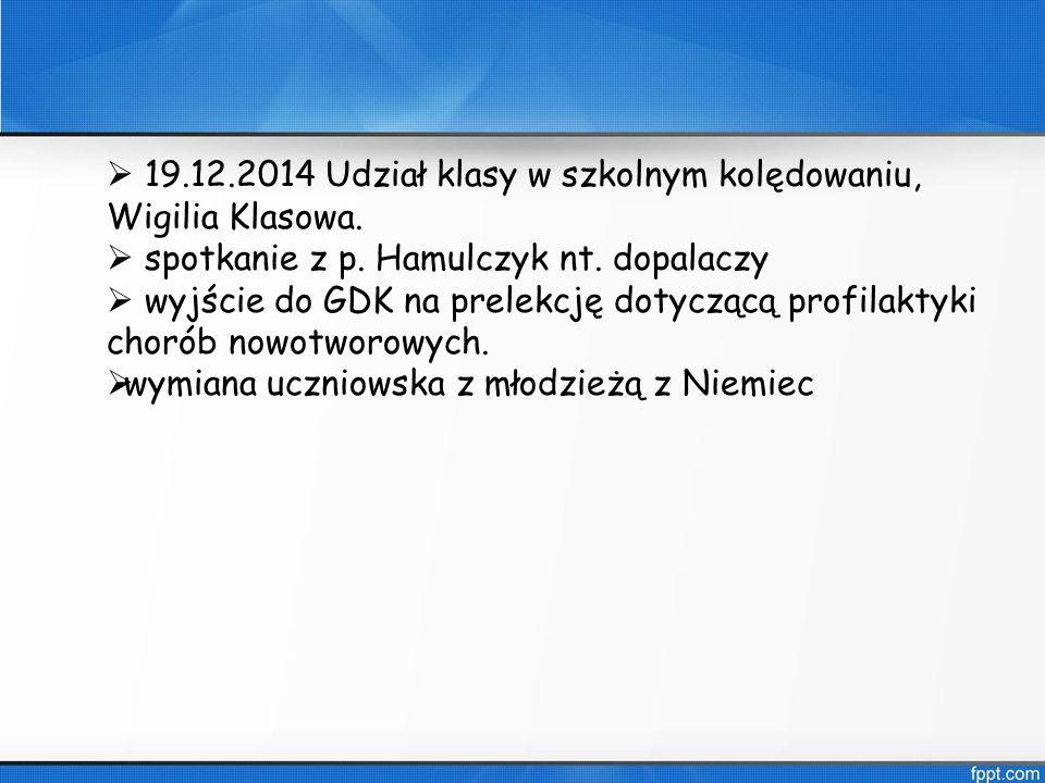 19.12.2014 Udział klasy w szkolnym kolędowaniu, Wigilia Klasowa.