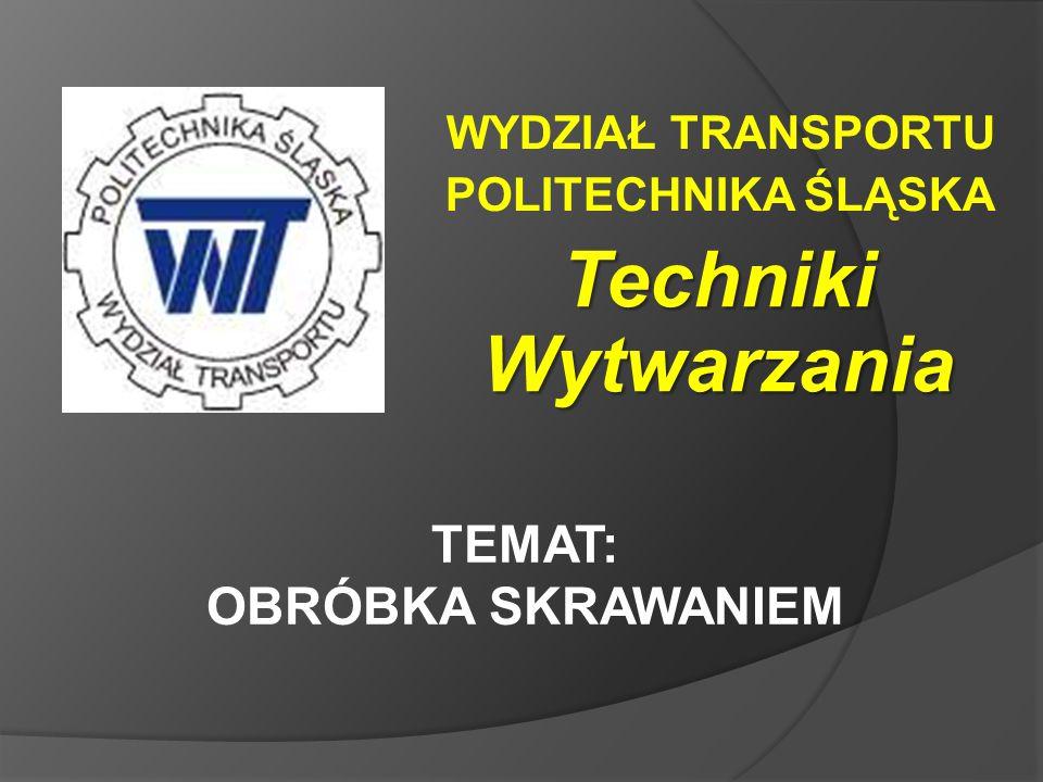 WYDZIAŁ TRANSPORTU POLITECHNIKA ŚLĄSKA