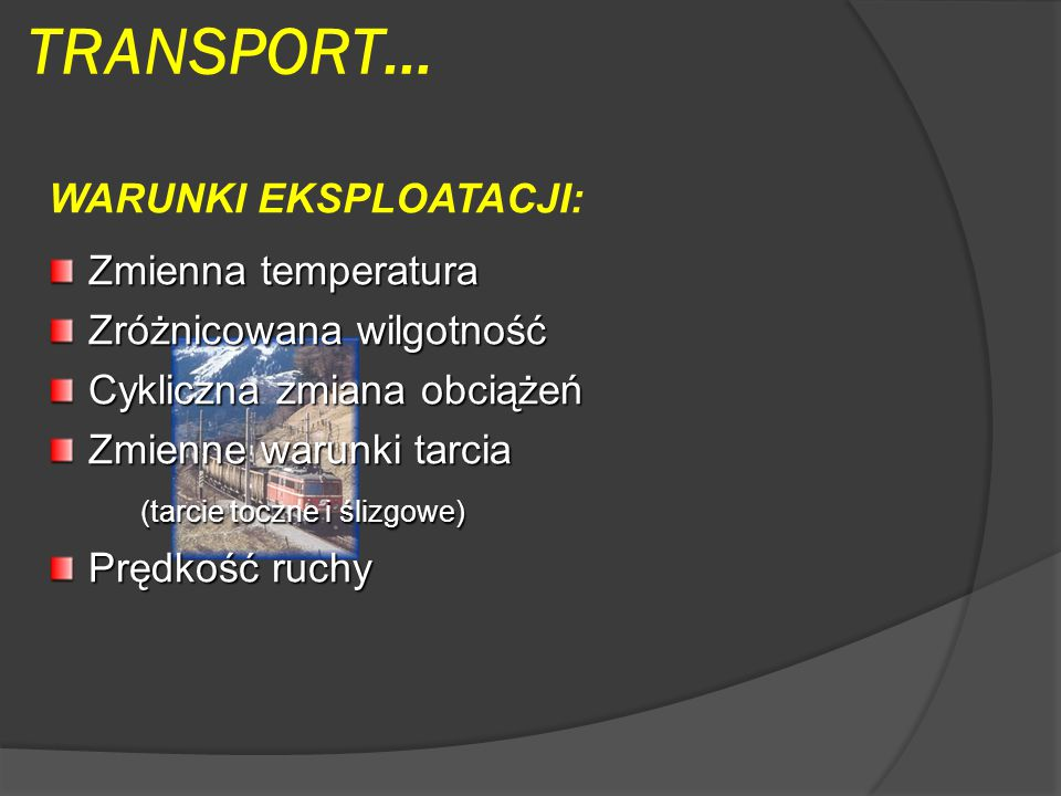 TRANSPORT… WARUNKI EKSPLOATACJI: Zmienna temperatura