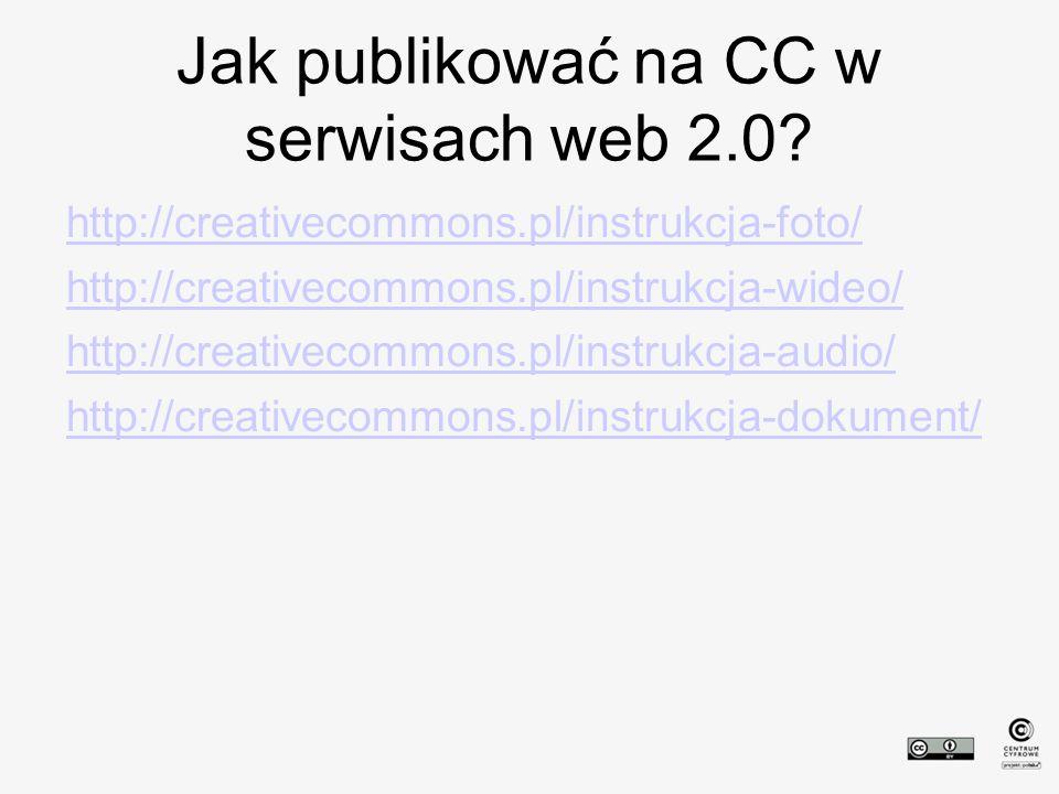 Jak publikować na CC w serwisach web 2.0