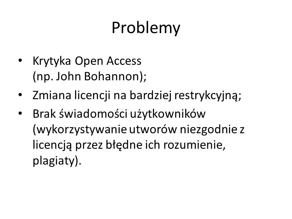 Problemy Krytyka Open Access (np. John Bohannon);