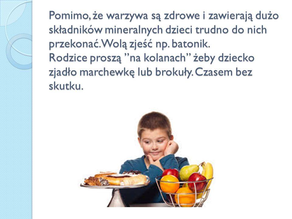Pomimo, że warzywa są zdrowe i zawierają dużo składników mineralnych dzieci trudno do nich przekonać.