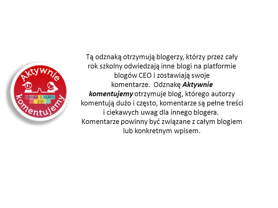 Tą odznaką otrzymują blogerzy, którzy przez cały rok szkolny odwiedzają inne blogi na platformie blogów CEO i zostawiają swoje komentarze.